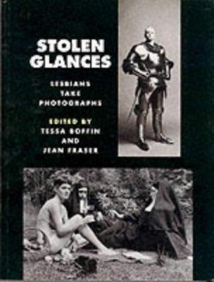 Stolen Glances: Lesbians Take Photographs