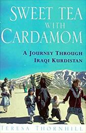 Sweet Tea with Cardamom: A Journey Through Iraqi Kurdistan