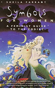 Symbols for Women: A Feminist Guide to the Zodiac
