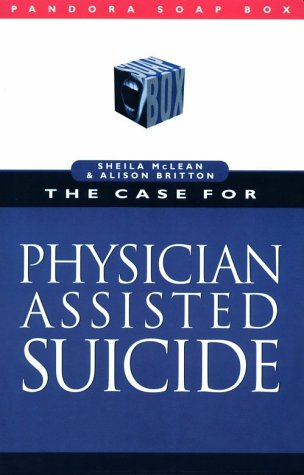 The Case for Physician-Assisted Suicide