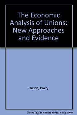 The Economic Analysis of Unions