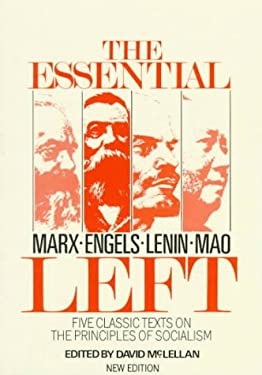 The Essential Left: Marx, Engels, Lenin, Mao: Five Classic Texts on the Principles of Socialism