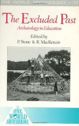 The Excluded Past: Archaeology in Education