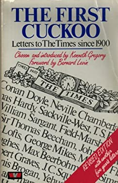 The First Cuckoo: A Selection of the Most Witty, Amusing and Memorable Letters to the Times 1900-1980