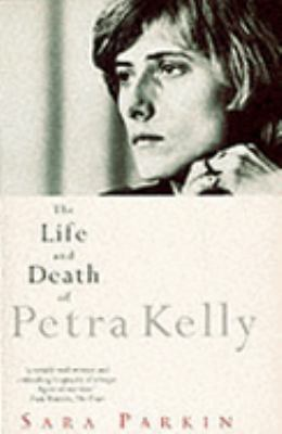The Life and Death of Petra Kelly