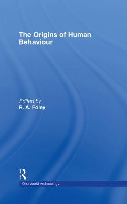 The Origins of Human Behaviour
