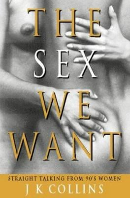 The Sex We Want: Straight Talking from 90s Women
