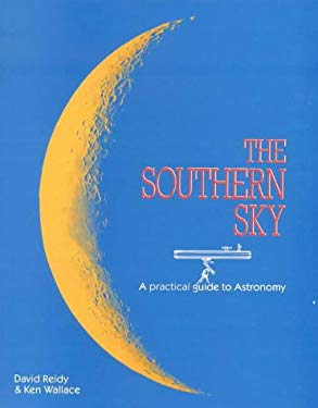 The Southern Sky: A Practical Guide to Astronomy