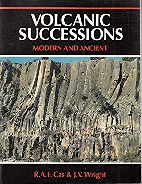 Volcanic Successions: Modern and Ancient : A Geological Approach to Processes, Products and Successions