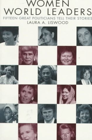 Women World Leaders: Fifteen Great Politicians Tell Their Stories