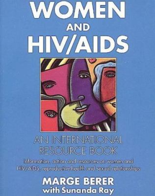 Women and HIV/AIDS: An International Resource Book