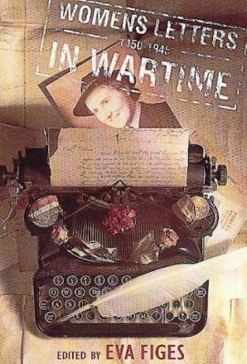 Women's Letters in Wartime: 1450-1945
