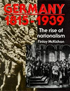 Germany, 1815-1939 the Growth of Nationalism
