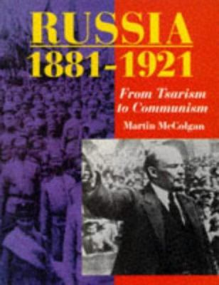 Russia 1881-1921 from Tsarism to Communism