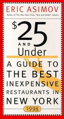 $25 and Under 1998: Your Guide to the Best Inexpensive Restaurants in New York
