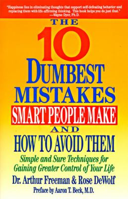 10 Dumbest Mistakes Smart People Make and How to Avoid Them