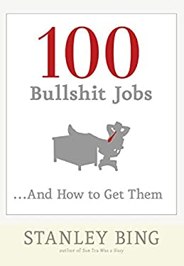100 Bullshit Jobs...and How to Get Them: