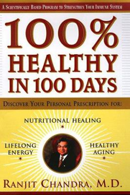 100% Healthy in 100 Days: Discover Your Personal Prescription for Nutritional Healing, Healthy Aging, Lifelong Energy