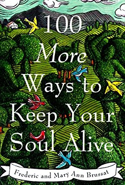 100 More Ways to Keep Your Soul Alive