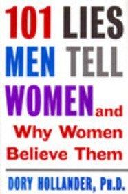 101 Lies Men Tell Women: And Why Women Believe Them