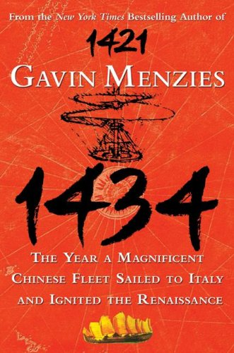 1434: The Year a Magnificent Chinese Fleet Sailed to Italy and Ignited the Renaissance 9780061492174