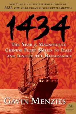 1434: The Year a Magnificent Chinese Fleet Sailed to Italy and Ignited the Renaissance 9780061492181