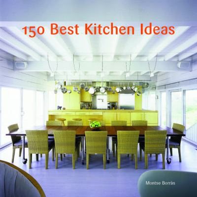 150 Best Kitchen Ideas 9780061704406