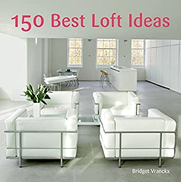 150 Best Loft Ideas 9780061348273