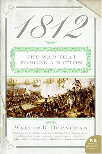 1812: The War That Forged a Nation 9780060531133