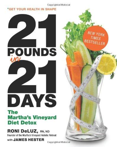 21 Pounds in 21 Days: The Martha's Vineyard Diet Detox