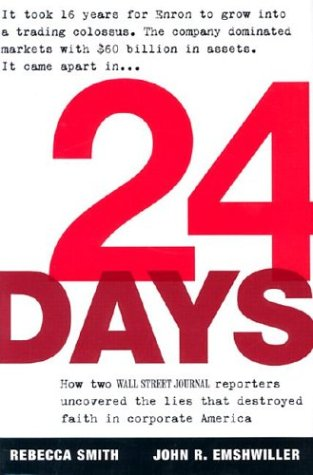 24 Days: How Two Wall Street Journal Reporters Uncovered the Lies That Destroyed Faith in Corporate America