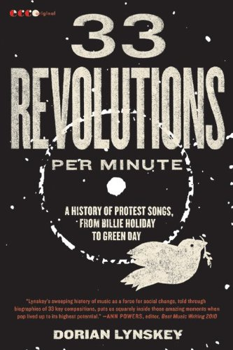 33 Revolutions Per Minute: A History of Protest Songs, from Billie Holiday to Green Day 9780061670152