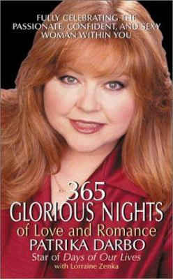 365 Glorious Nights of Love and Romance: Fully Celebrating the Passionate, Confident, and Sexy Woman Within You