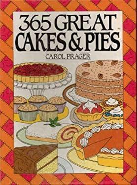 365 Great Cakes and Pies