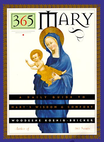 365 Mary: A Daily Guide to Mary's Wisdom and Comfort 9780060647445