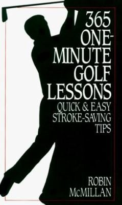 365 One-Minute Golf Lessons: Quick and Easy Stroke-Saving Tips