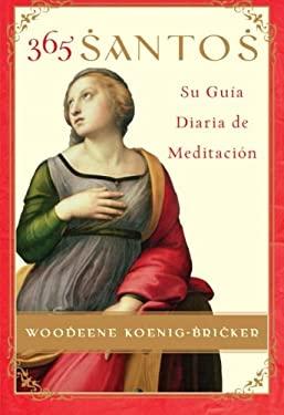 365 Santos: Su Guia Diaria de Meditacion 9780061189562