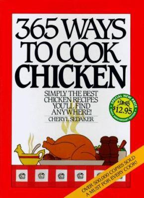 365 Ways to Cook Chicken Anniversary Edition