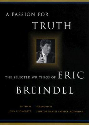 A Passion for Truth: The Selected Writings of Eric Breindel