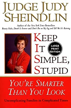 Keep It Simple, Stupid: You're Smarter Than You Look 9780060197230