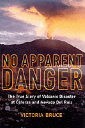 No Apparent Danger: The True Story of a Volcano's Deadly Power