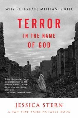 Terror in the Name of God: Why Religious Militants Kill 9780060505332
