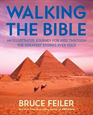Walking the Bible (Children's Edition): An Illustrated Journey for Kids Through the Greatest Stories Ever Told