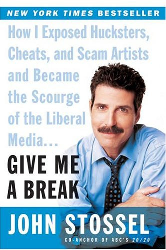 Give Me a Break: How I Exposed Hucksters, Cheats, and Scam Artists and Became the Scourge of the Liberal Media... 9780060529154