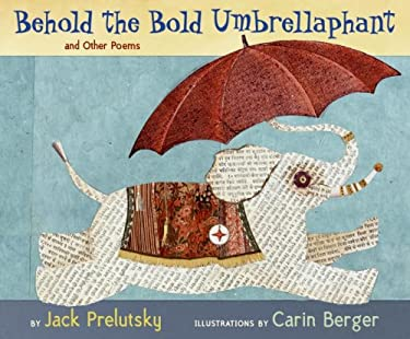 Behold the Bold Umbrellaphant: And Other Poems 9780060543181