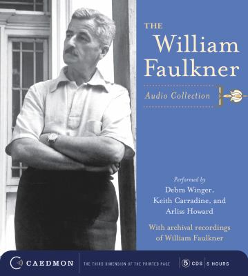 The William Faulkner Audio Collection: The William Faulkner Audio Collection 9780060555009