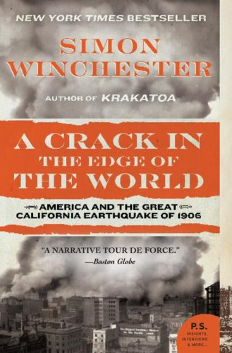 A Crack in the Edge of the World: America and the Great California Earthquake of 1906 9780060572006