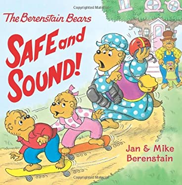 The Berenstain Bears: Safe and Sound! 9780060574079
