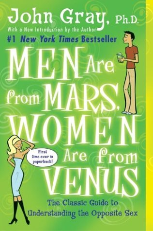 Men Are from Mars, Women Are from Venus: The Classic Guide to Understanding the Opposite Sex 9780060574215