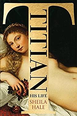 Titian: His Life 9780060598761